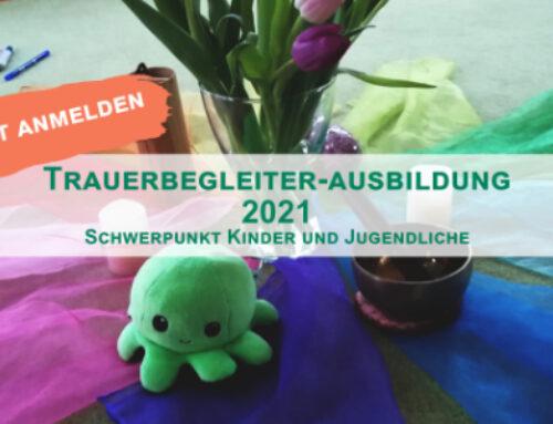 Basisausbildung Trauerbegleitung – Schwerpunkt Kinder und Jugendliche – Lehrgang 2021/22